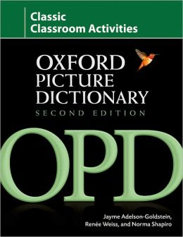 Oxford Picture Dictionary Classic Classroom Activities: Teacher resource of reproducible activities to help develop cooperative critical thinking and problem-solving skills.