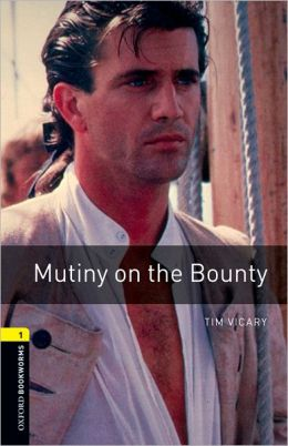 Oxford Bookworms Library: Mutiny on the Bounty: Level 1: 400-Word Vocabulary