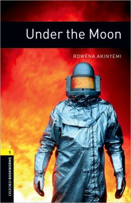 Oxford Bookworms Library: Under the Moon: Level 1: 400-Word Vocabulary