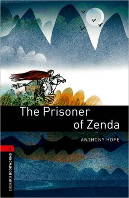 Oxford Bookworms Library: The Prisoner of Zenda: Level 3: 1000-Word Vocabulary