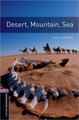 Oxford Bookworms Library: Desert, Mountain, Sea: Level 4: 1400-Word Vocabulary
