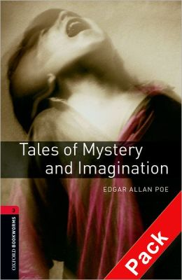 Oxford Bookworms Library: Tales of Mystery and Imagination Audio Pack (double CD): Level 3: 1000-Word Vocabulary