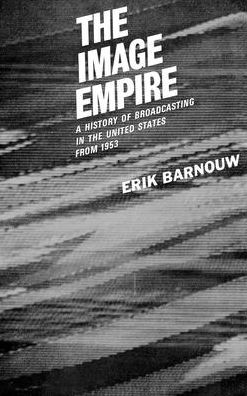 The Image Empire, 1953: A History of Broadcasting in the United States