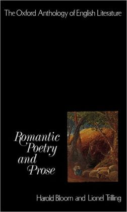 The Oxford Anthology of English Literature: Volume IV: Romantic Poetry and Prose