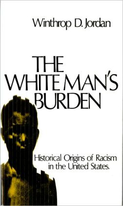 The White Man's Burden: Historical Origins of Racism in the United States