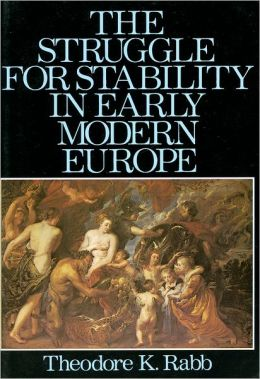 The Struggle for Stability in Early Modern Europe