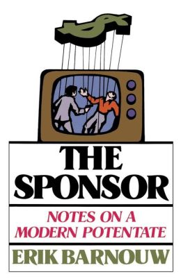 The Sponsor: Notes on a Modern Potentate