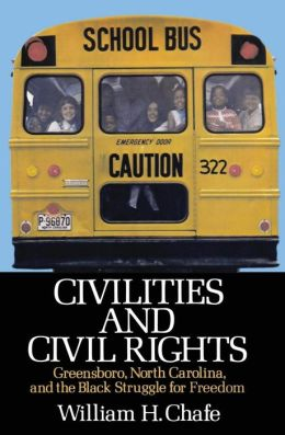 Civilities and Civil Rights: Greensboro, N.C. and the Struggle for Freedom