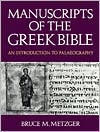 Manuscripts of the Greek Bible: An Introduction to Greek Palaeography
