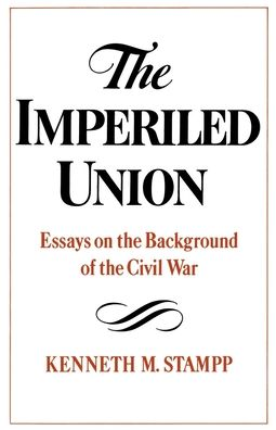 The Imperlied Union: Essays on the Background of the Civil War