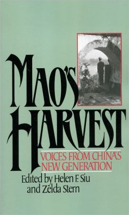 Mao's Harvest: Voices from China's New Generation