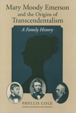 Mary Moody Emerson and the Origins of Transcendentalism: A Family History
