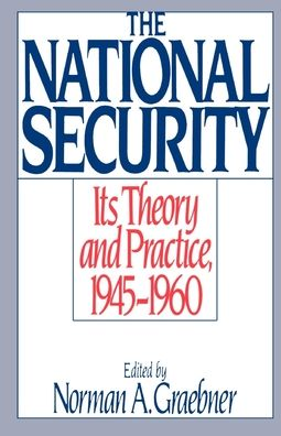 The National Security: Its Theory and Practice, 1945-1960