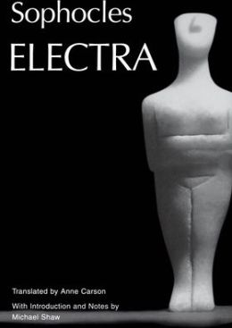 Electra: Translated by Anne Carson
