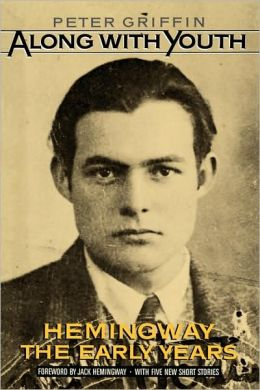 Along with Youth: Hemingway, the Early Years