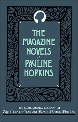 The Magazine Novels of Pauline Hopkins