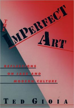 Imperfect Art: Reflections on Jazz and Modern Culture