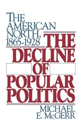 The Decline of Popular Politics: The American North, 1865-1928