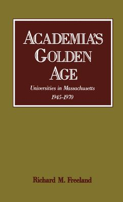 Academia's Golden Age: Universities in Massachusetts, 1945-1970
