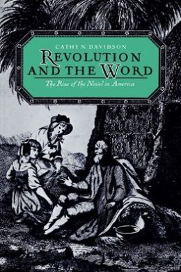 Revolution and the Word; The Rise of the Novel in America