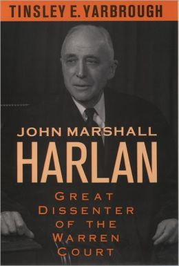 John Marshall Harlan: Great Dissenter of the Warren Court