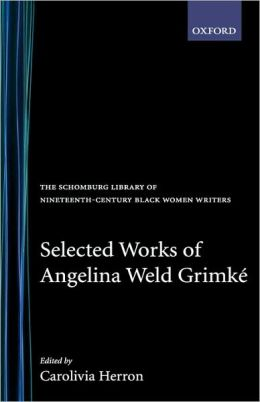 Selected Works of Angelina Weld Grimki'A