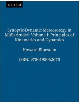 Synoptic-Dynamic Meteorology in Midlatitudes: Volume I: Principles of Kinematics and Dynamics