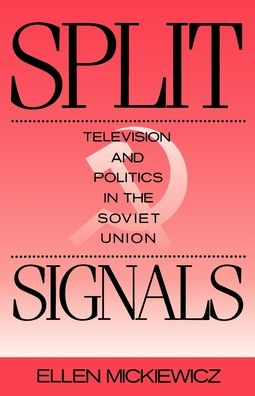 Split Signals: Television and Politics in the Soviet Union