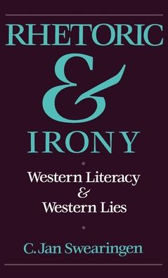 Rhetoric and Irony: Western Literacy and Western Lies