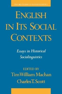 English in Its Social Contexts: Essays in Historical Sociolinguistics