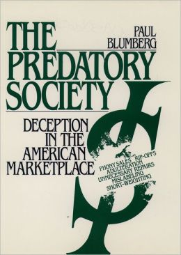 The Predatory Society: Deception in the American Marketplace