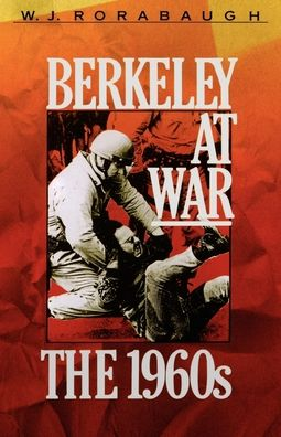 Berkeley at War: The 1960s