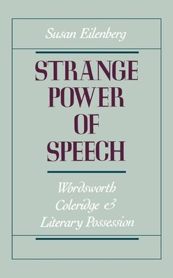 Strange Power of Speech: Wordsworth, Coleridge, and Literary Possession