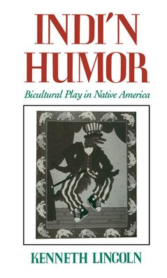 Indi'n Humor: Bicultural Play in Native America