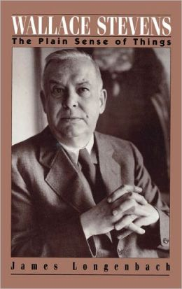 Wallace Stevens: The Plain Sense of Things