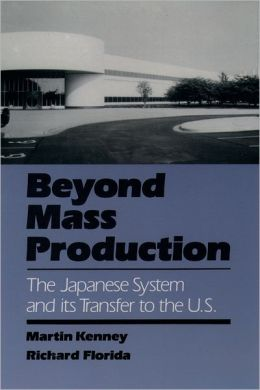 Beyond Mass Production: The Japanese System and Its Transfer to the U. S.
