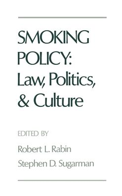Smoking Policy: Law, Politics, and Culture