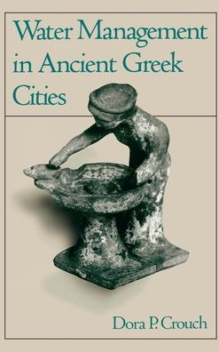 Water Management in Ancient Greek Cities