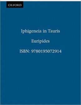 Iphigeneia in Tauris (Greek Tragedy in New Translations Series)