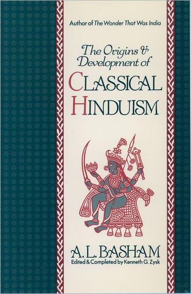 The Origins & Development of Classical Hinduism