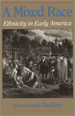 A Mixed Race: Ethnicity in Early America