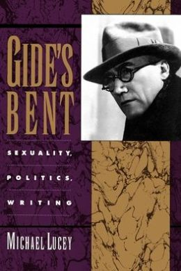 Gide's Bent: Sexuality, Politics, Writing