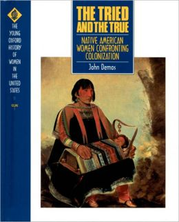 The Tried and True: Native American Women Confronting Colonization
