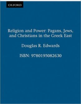 Religion & Power: Pagans, Jews, and Christians in the Greek East