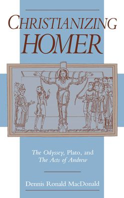 Christianizing Homer: The Odyssey, Plato, and the Acts of Andrew
