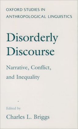 Disorderly Discourse: Narrative, Conflict, and Inequality