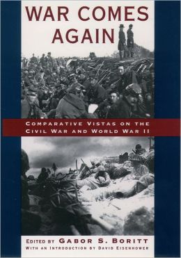 War Comes Again: Comparative Vistas on the Civil War and World War II