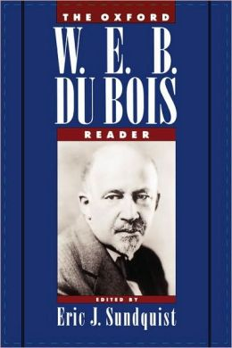 The Oxford W. E. B. Du Bois Reader