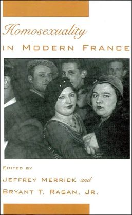 Homosexuality in Modern France (Studies in the History of Sexuality Series)