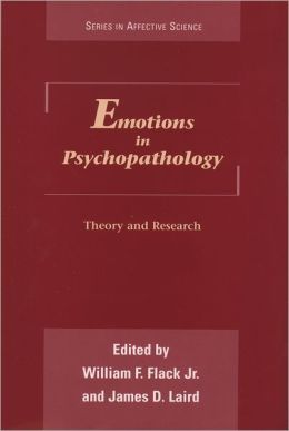 Emotions in Psychopathology: Theory and Research